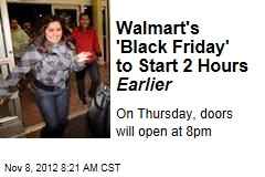Walmart's 'Black Friday' to Start 2 Hours Earlier