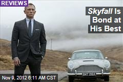 Skyfall Is Bond at His Best