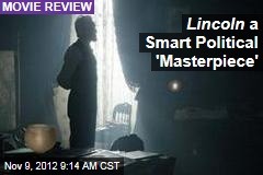Lincoln a Smart Political 'Masterpiece'