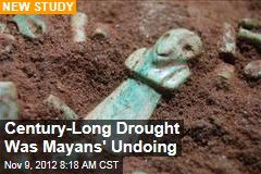 Century-Long Drought Was Mayans' Undoing