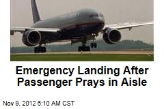 Emergency Landing After Passenger Prays in Aisle