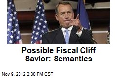Possible Fiscal Cliff Savior: Semantics