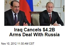 Iraq Cancels $4.2B Arms Deal With Russia