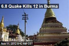 6.8 Quake Kills 12 in Burma