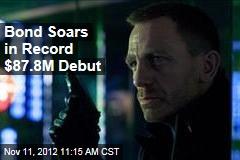 Bond Soars in Record $87.8M Debut