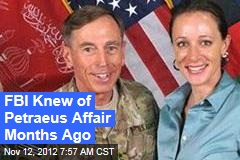 FBI Knew About Petraeus Affair Months Ago