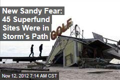 New Sandy Fear: 45 Superfund Sites Were in Storm's Path