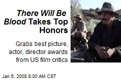 There Will Be Blood Takes Top Honors