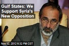 Gulf States: We Support Syria's New Opposition