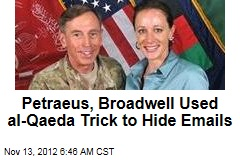 Petraeus, Broadwell Used al-Qaeda Trick to Hide Emails