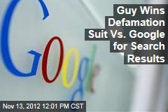 Guy Wins Defamation Suit Vs. Google for Search Results