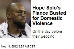 Hope Solo's Fiance Busted for Domestic Violence