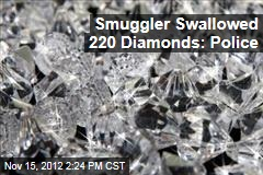 Smuggler Swallowed 220 Diamonds: Police