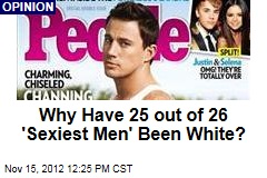 Why Have 25 out of 26 'Sexiest Men' Been White?
