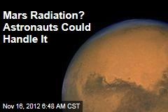 Mars Radiation? Astronauts Could Handle It