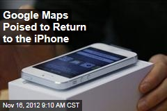 Google Maps Poised to Return to the iPhone