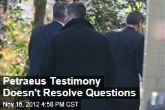 Petraeus Testimony Doesn't Resolve Questions