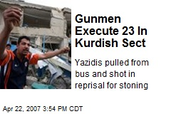 Gunmen Execute 23 In Kurdish Sect