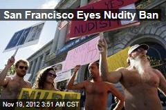 San Francisco Eyes Nudity Ban