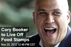 Cory Booker to Live Off Food Stamps