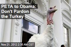 PETA to Obama: Don't Pardon the Turkey