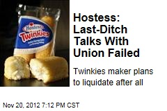 Hostess: Last-Ditch Talks With Union Failed