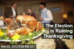 The Election Is Ruining Thanksgiving