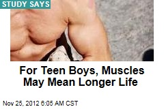 For Teen Boys, Muscles May Mean Longer Life