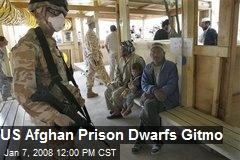 US Afghan Prison Dwarfs Gitmo