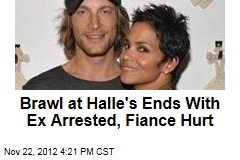 Brawl at Halle's Ends With Ex Arrested, Fiance Hurt