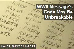 WWII Message's Code May Be Unbreakable