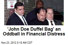 'John Doe Duffel Bag' an Oddball in Financial Distress