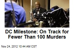 DC Milestone: On Track for Fewer Than 100 Murders