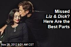 Missed Liz & Dick ? Here Are the Best Parts