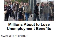 Millions About to Lose Unemployment Benefits