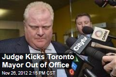 Judge Kicks Toronto Mayor Out of Office