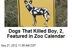 Dogs Who Killed Boy, 2, Featured in Zoo Calendar