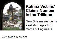 Katrina Victims' Claims Number in the Trillions