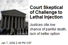 Court Skeptical of Challenge to Lethal Injection