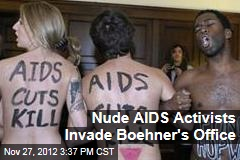 Nude AIDS Activists Invade Boehner's Office