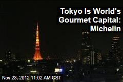 Tokyo Is World's Gourmet Capital: Michelin