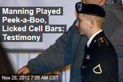 Quantico Brass: Manning Played Peek-a-Boo, Licked Cell Bars