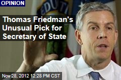 Thomas Friedman's Unusual Pick for Secretary of State