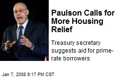 Paulson Calls for More Housing Relief
