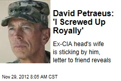 David Petraeus: 'I Screwed Up Royally'