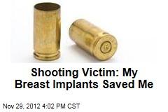 Shooting Victim: My Breast Implants Saved Me