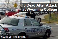 3 Dead After Attack at Wyoming College