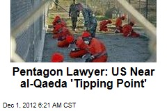 Pentagon Lawyer: US Near al-Qaeda 'Tipping Point'