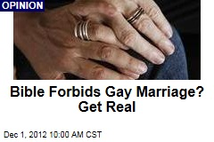 Bible Forbids Gay Marriage? Get Real