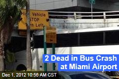 2 Dead in Bus Crash at Miami Airport
